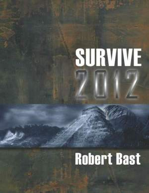 Survive 2012 by Robert Bast